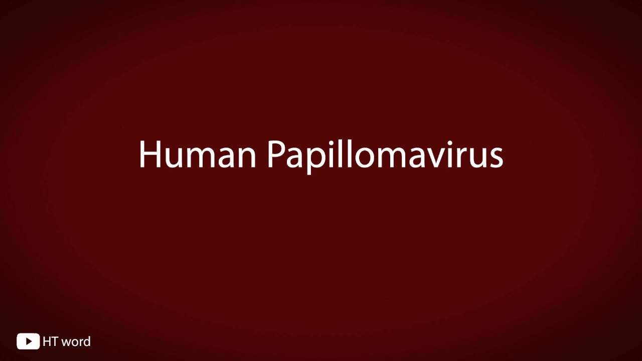 human papillomavirus infection pronunciation)