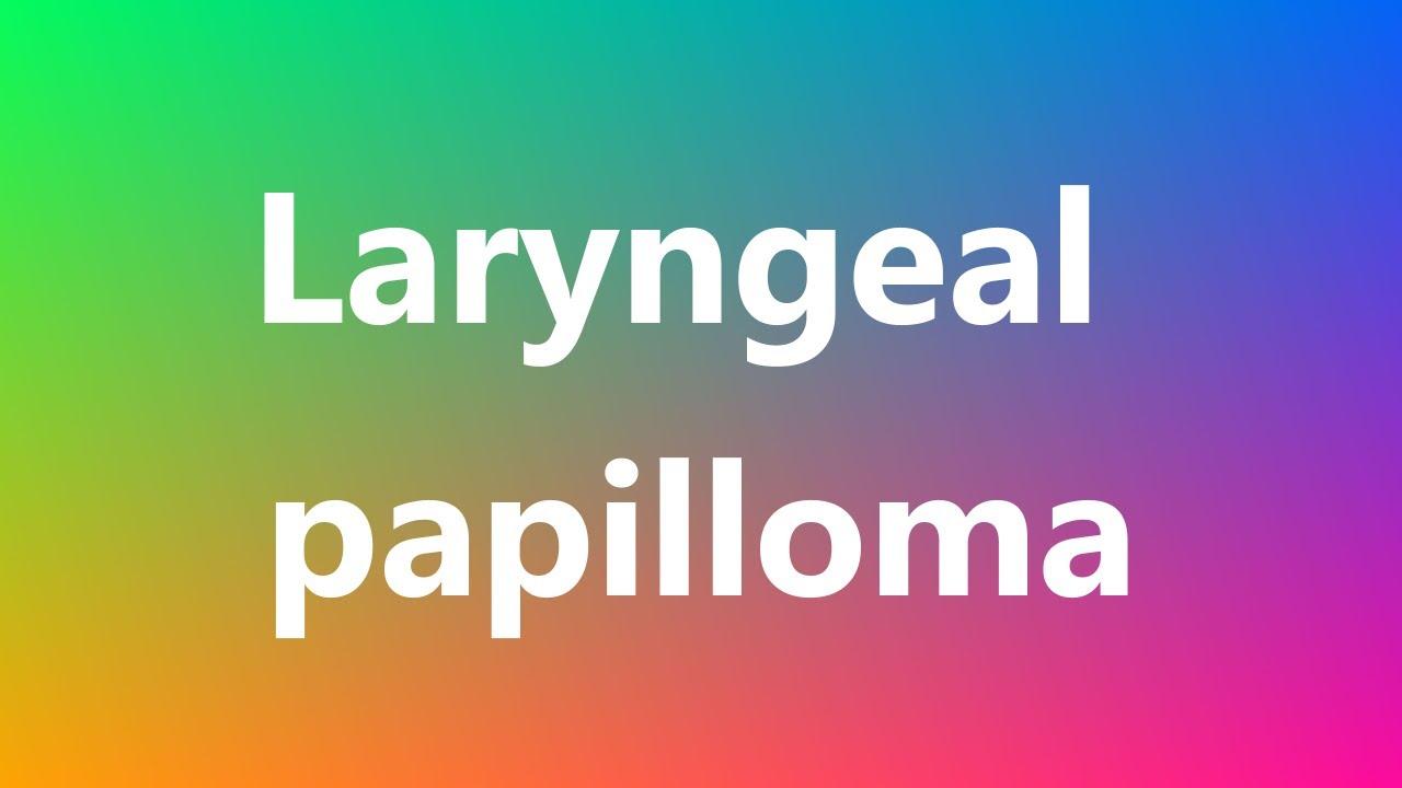 laryngeal papilloma medical term