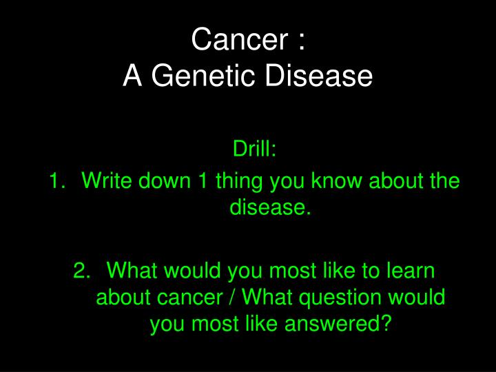 cancer is genetic disease or not