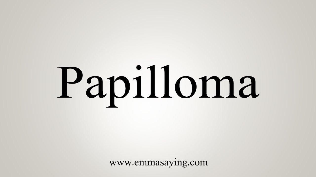 papillomas how to pronounce)