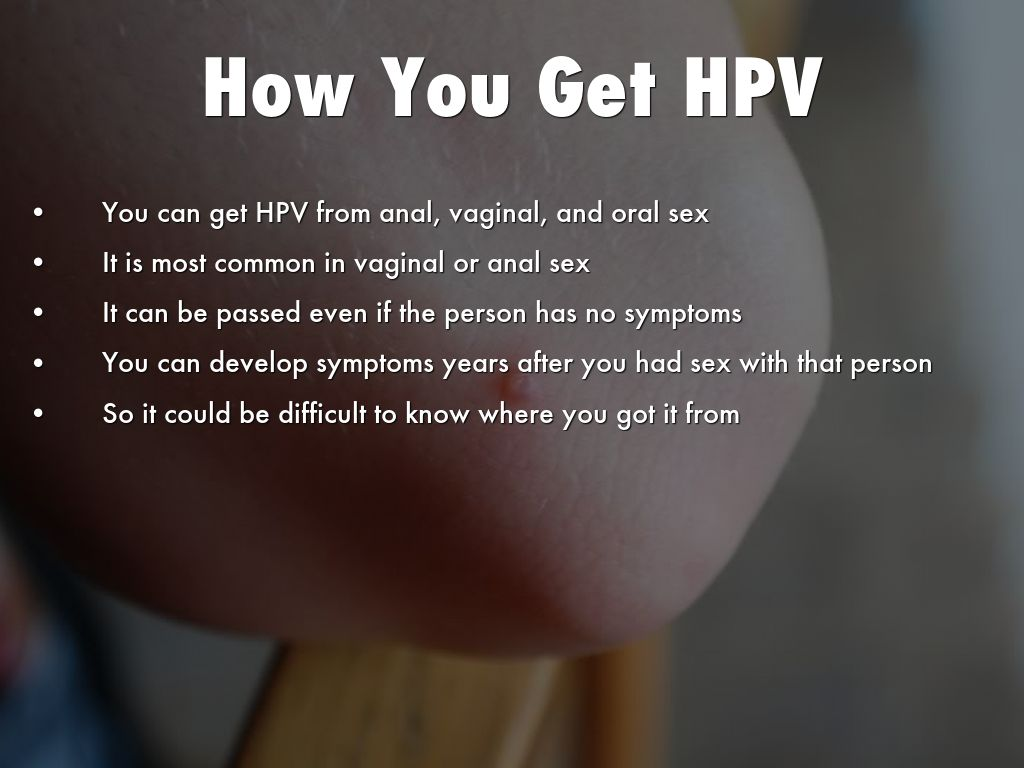hpv how can you get it)