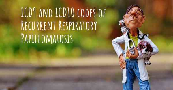 recurrent respiratory papilloma icd 10)