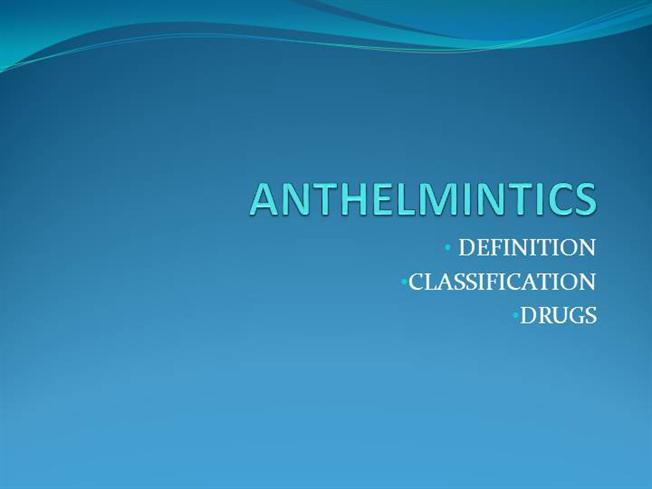 classify anthelmintic drugs)