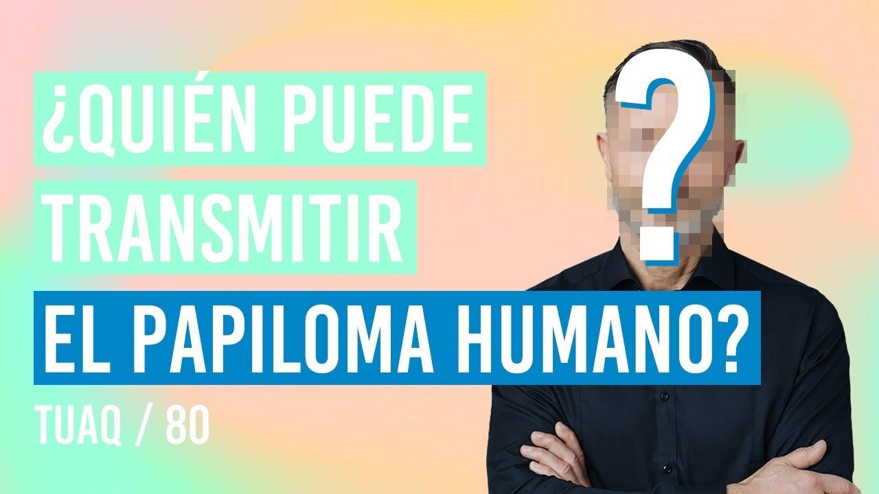 papiloma humano quien transmite)