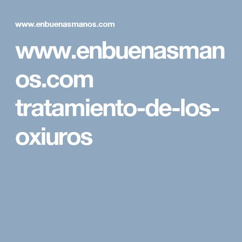 oxiuros limpieza gastric cancer of causes
