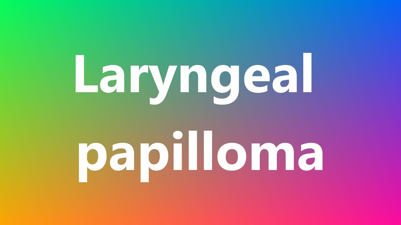 laryngeal papilloma medical term