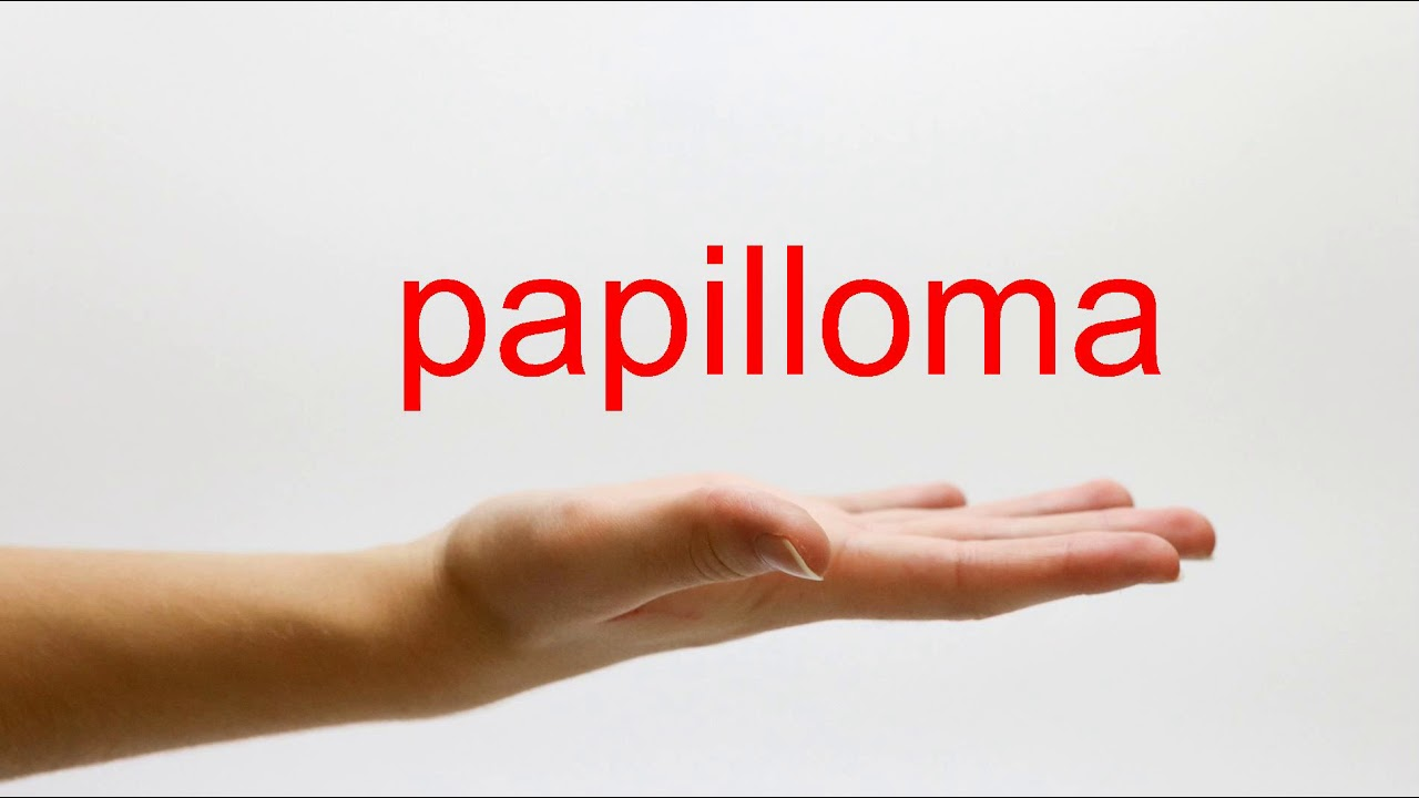 papillomas how to pronounce)