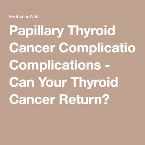 papillary thyroid cancer complications)