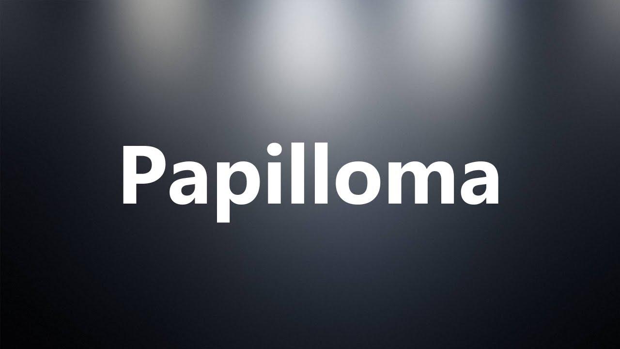 papilloma pronunciation)