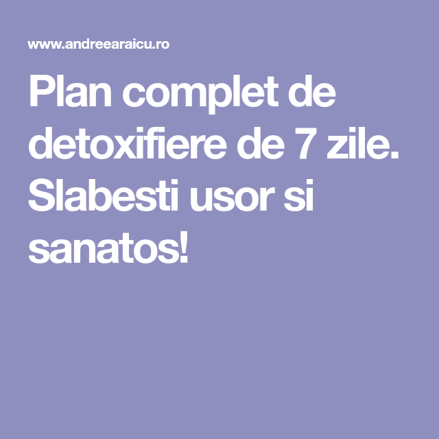 plan de detoxifiere in 7 zile