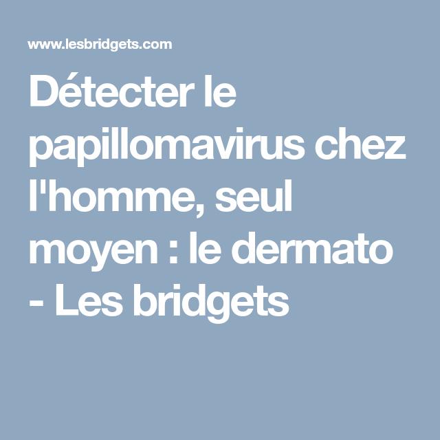 comment detecter le papillomavirus chez lhomme)