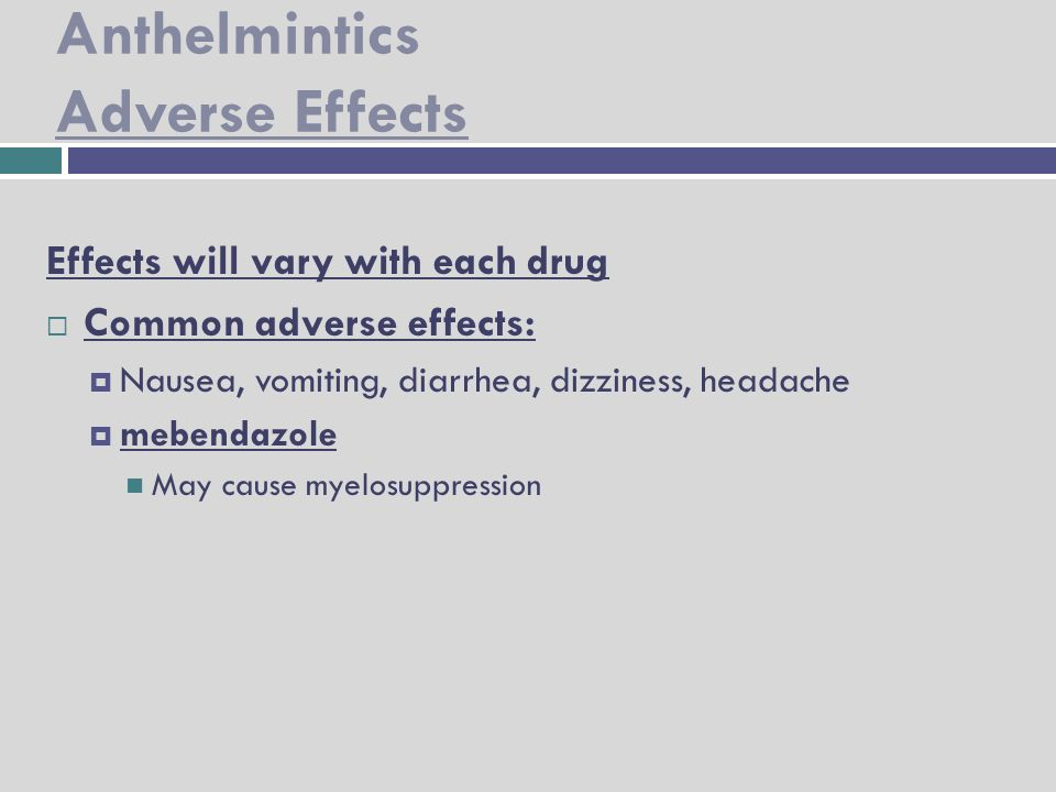anthelmintic drugs side effects)