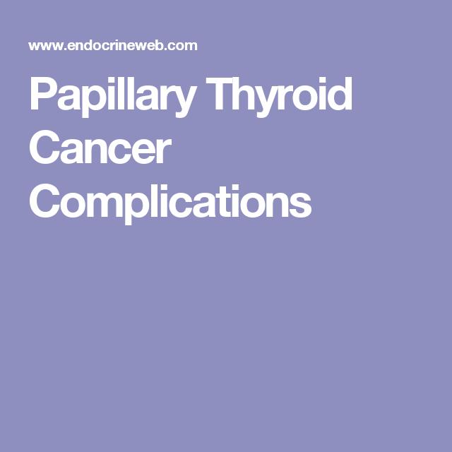 papillary thyroid cancer complications)